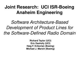 Richard Taylor (UCI) Eric Dashofy (UCI) Haig F. Krikorian (Boeing) Michael J. Marich (Boeing)