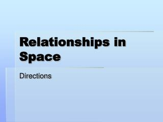 Relationships in Space