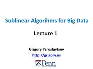 Sublinear Algorihms  for Big Data