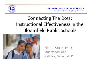 Connecting The Dots:  Instructional Effectiveness In the  Bloomfield Public Schools