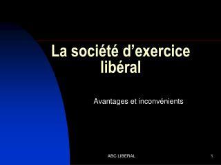 La société d'exercice libéral