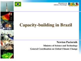 Newton Paciornik Ministry of Science and Technology General Coordination on Global Climate Change