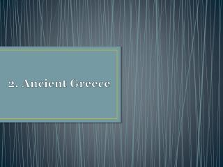 2.  Ancient Greece
