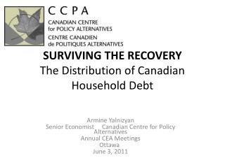 SURVIVING THE RECOVERY   The Distribution of Canadian Household Debt