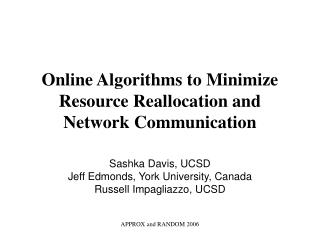 Online Algorithms to Minimize Resource Reallocation and Network Communication