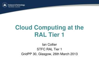 Cloud Computing at the  RAL  Tier  1