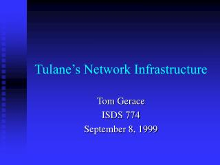 Tulane s Network Infrastructure