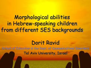 Morphological abilities  in Hebrew-speaking children from different SES backgrounds