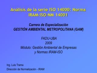 Análisis de la serie ISO 14000: Norma IRAM-ISO-NM 14001