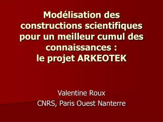 Valentine Roux CNRS, Paris Ouest Nanterre