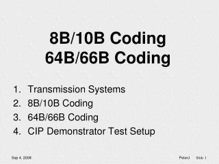 8B/10B Coding 64B/66B Coding