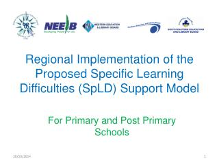 Regional Implementation of the Proposed Specific Learning Difficulties (SpLD) Support Model