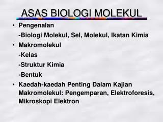 ASAS BIOLOGI MOLEKUL