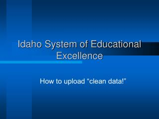 Idaho System of Educational Excellence
