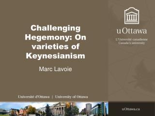 Challenging Hegemony: On varieties of Keynesianism