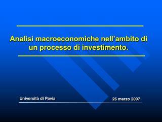 Analisi macroeconomiche nell'ambito di un processo di investimento.