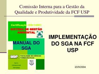 Comissão Interna para a Gestão da Qualidade e Produtividade da FCF USP