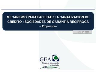 MECANISMO PARA FACILITAR LA CANALIZACION DE CREDITO  :  SOCIEDADES DE GARANTIA RECIPROCA