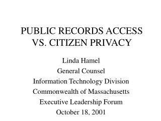 PUBLIC RECORDS ACCESS VS. CITIZEN PRIVACY