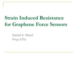 Strain Induced Resistance for Graphene Force Sensors