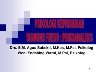 Drs. E.M. Agus Subekti, M.Kes, M.Psi, Psikolog Weni Endahing Warni, M.Psi, Psikolog