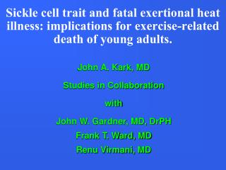 John A. Kark, MD Studies in Collaboration  with John W. Gardner, MD, DrPH  Frank T. Ward, MD