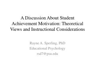 Rayne A.  Sperling , PhD Educational Psychology rsd7@psu