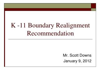 K -11  Boundary Realignment  Recommendation