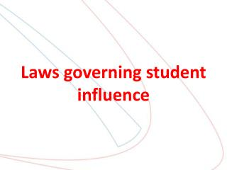 Laws governing student influence