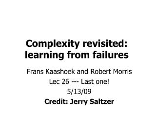 Complexity revisited: learning from failures