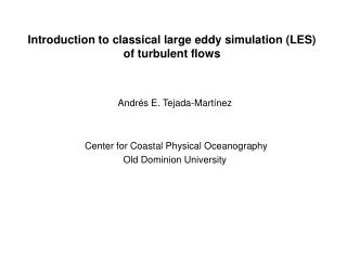Introduction to classical large eddy simulation (LES) of turbulent flows