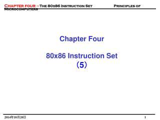 Chapter Four 80x86 Instruction Set ( 5 )