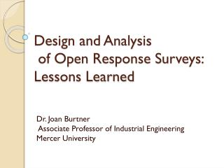 Design and Analysis  of Open Response Surveys: Lessons Learned