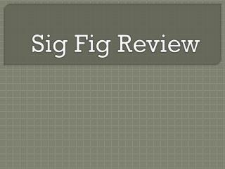 Sig Fig Review