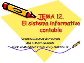 TEMA 12. El sistema informativo  contable