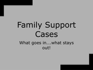 Family Support Cases