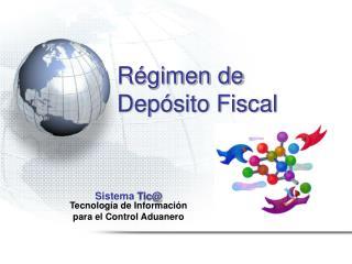 R�gimen de  Dep�sito Fiscal