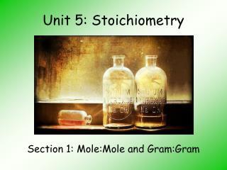 Unit 5: Stoichiometry