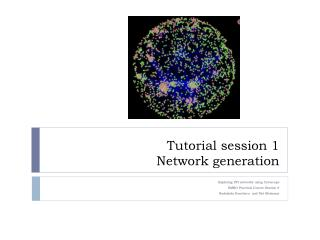 Tutorial session 1 Network generation