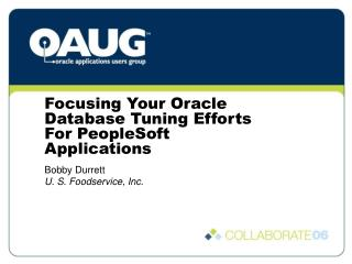 Focusing Your Oracle Database Tuning Efforts For PeopleSoft Applications