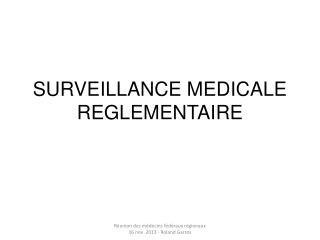 SURVEILLANCE MEDICALE REGLEMENTAIRE