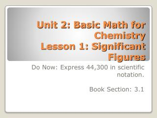 Unit 2: Basic Math for Chemistry Lesson 1: Significant Figures