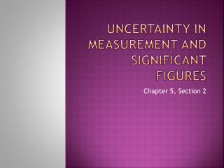 Uncertainty in Measurement and Significant Figures