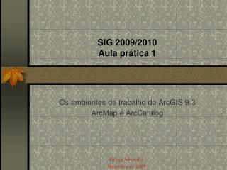 SIG 2009/2010 Aula prática 1