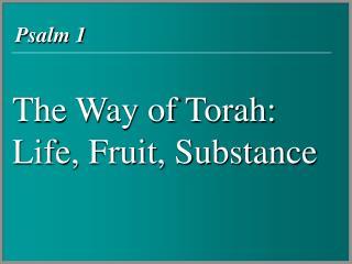 The Way of Torah: Life, Fruit, Substance