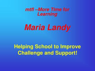 Helping School to Improve  Challenge and Support!
