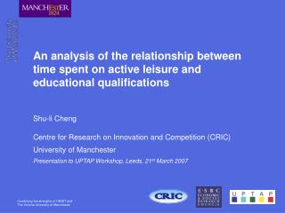 Shu-li Cheng Centre for Research on Innovation and Competition (CRIC) University of Manchester
