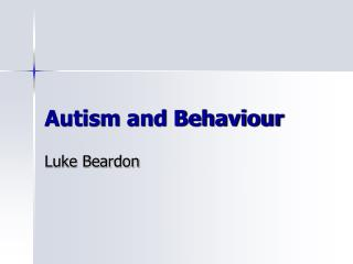 Autism and Behaviour