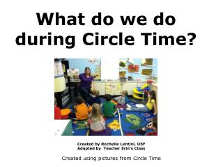 What do we do during Circle Time?