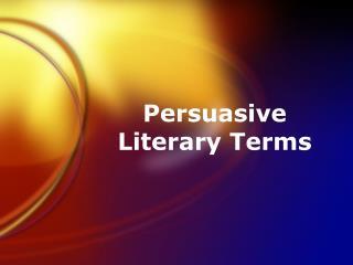 Persuasive Literary Terms